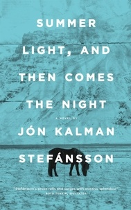 Jón Kalman Stefansson et Philip Roughton - Summer Light, and Then Comes the Night.
