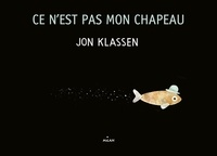 Jon Klassen - Ce n'est pas mon chapeau (tout-carton).