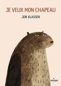 Je veux mon chapeau - Jon Klassen |