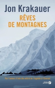 Jon Krakauer - Rêves de montagnes.