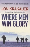 Jon Krakauer - Where Men Win Glory.