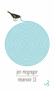 Jon McGregor - Réservoir 13.