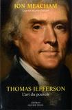 Jon Meacham - Thomas Jefferson - L'art du pouvoir.