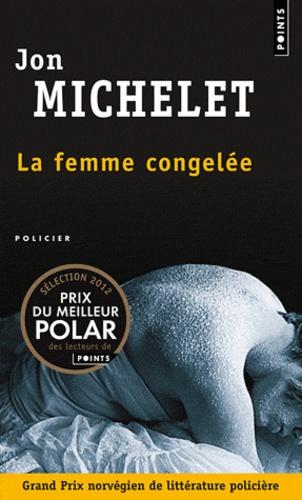 Jon Michelet - La femme congelée.