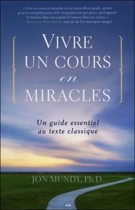 Vivre un cours en miracles - Un guide essentiel au texte classique.pdf