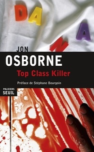 Jon Osborne - Top Class Killer.