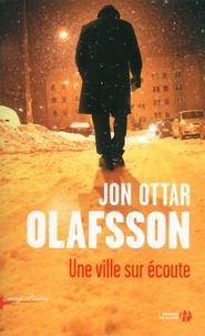 Jon Ottar Olafsson - Une ville sur écoute.