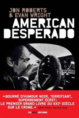American Desperado. Une vie dans la mafia, le trafic de cocaïne et les services secrets