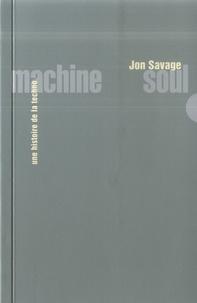 Jon Savage - Machine Soul - Une histoire de la techno.