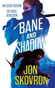 Jon Skovron - Bane and Shadow - Book Two of Empire of Storms.