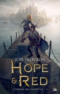 Jon Skovron - L'Empire des tempêtes Tome 1 : Hope et Red.
