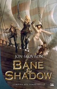 Jon Skovron - L'Empire des tempêtes Tome 2 : Bane et Shadow.