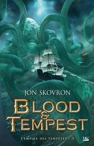 Jon Skovron - L'Empire des tempêtes Tome 3 : Blood & Tempest.