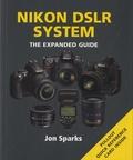 Jon Sparks - Nikon DSLR System - The Expanded Guide.