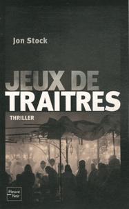 Jon Stock - Jeux de traîtres.