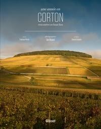 Jon Wyand et François Perroy - Une année en Corton - Rencontres en haut lieu.