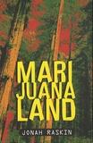 Jonah Raskin - Marijuanaland - Dépêches d'une guerre américaine.