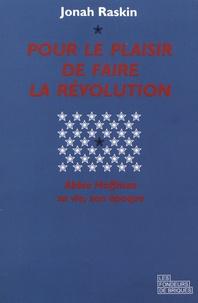 Jonah Raskin - Pour le plaisir de faire la révolution - Abbie Hoffman, sa vie, son époque.