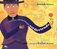 Jonah Winter et Calef Brown - Gertrude est Gertrude est Gertrude est Gertrude.