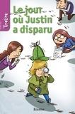 Jonas Boets et  TireLire - Le jour où Justin a disparu - une histoire pour les enfants de 8 à 10 ans.
