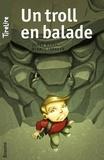 Jonas Boets et  TireLire - TireLire  : Un troll en balade - Une histoire pour les enfants de 8 à 10 ans.