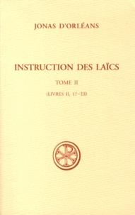 Jonas d'Orléans - Instruction des laïcs - Tome 2 (Livres II, 17-III).