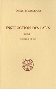 Jonas d'Orléans - Instructions des laïcs - Tome 1 : Livres I-II, 16.