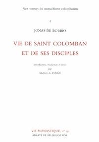 Jonas de Bobbio - Aux sources du monachisme colombanien - Tome 1, Vie de saint Colomban et de ses disciples.
