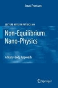 Jonas Fransson - Non-Equilibrium Nano-Physics - A Many-Body Approach.