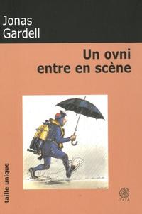 Jonas Gardell - Un ovni entre en scène.
