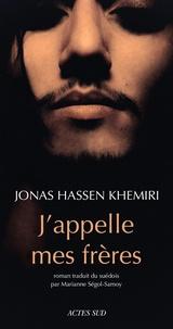 Jonas Hassen Khemiri - J'appelle mes frères.