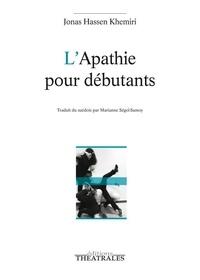 Jonas Hassen Khemiri - L'apathie pour débutants.