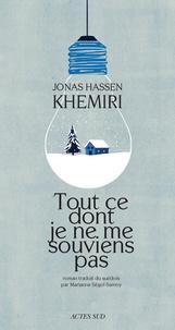 Jonas Hassen Khemiri - Tout ce dont je ne me souviens pas.