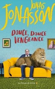 Jonas Jonasson - Douce, douce vengeance.