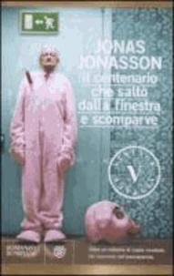 Jonas Jonasson - Il centenario che saltò dalla finestra e scomparve.