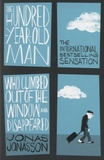 Jonas Jonasson - The Hundred-Year-Old Man Who Climbed Out of the Window and Disappeared.