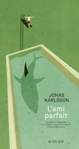 Jonas Karlsson - L'ami parfait.