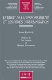 Jonas Knetsch - Le droit de la responsabilité et les fonds d'indemnisation - Analyse en droits français et allemand.