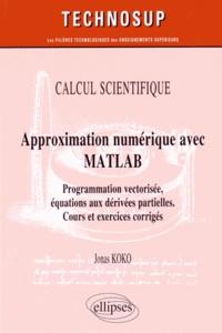 Jonas Koko - Approximation numérique avec MATLAB - Programmation vectorisée, équations aux dérivées partielles.
