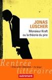 Jonas Lüscher - Monsieur Kraft ou la théorie du pire.