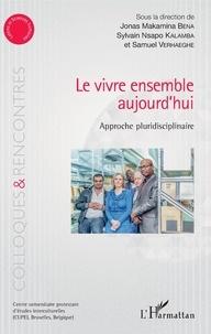Jonas Makamina Bena et Sylvain Kalamba Nsapo - Le vivre ensemble aujourd'hui - Approche pluridisciplinaire.