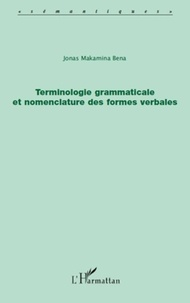 Jonas Makamina Bena - Terminologie grammaticale et nomenclature des formes verbales.