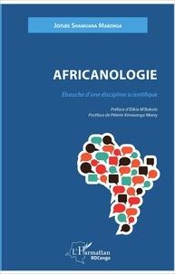Jonas Shamuana Mabenga - Africanologie - Ebauche d'une discipline scientifique.
