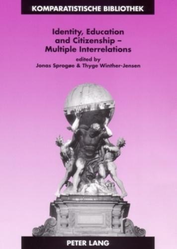 Jonas Sprogøe et Thyge Winther-jensen - Identity, Education and Citizenship – Multiple Interrelations - Multiple Interrelations.