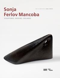 Jonas Storsve - Sonja Ferlov Mancoba - Sculptures, dessins, collages.