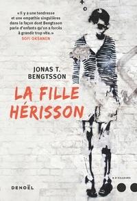 Jonas T. Bengtsson - La Fille-Hérisson.