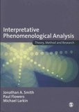 Jonathan-A Smith et Paul Flowers - Interpretative Phenomenological Analysis - Theory, Method and Research.