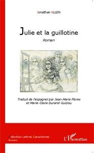 Jonathan Allen - Julie et la guillotine.