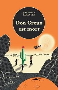 Jonathan Baranger - Don Creux est mort.