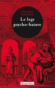 Jonathan Baranger - Le legs psycho-batave.